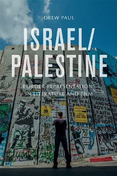 Israel Palestine Representations of the Border in Literature and Film